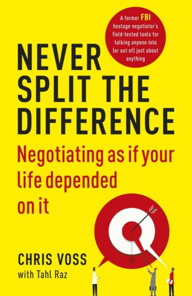 NEW Never Split the Difference :Negotiating as if Your Life Chris Voss Paperback