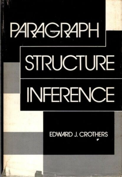 Edward J Crothers PARAGRAPH STRUCTURE INFERENCE First Edition 1979