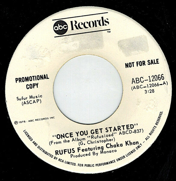 MFD IN CANADA 1975 FUNK SOUL DISCO 45 RPM RUFUS FEAT. CHAKA KHAN : ONCE YOU GET