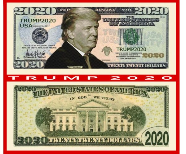 Donald Trump 2020 Re-Election Presidential Novelty Dollar Bill in 2 mil Sleeve