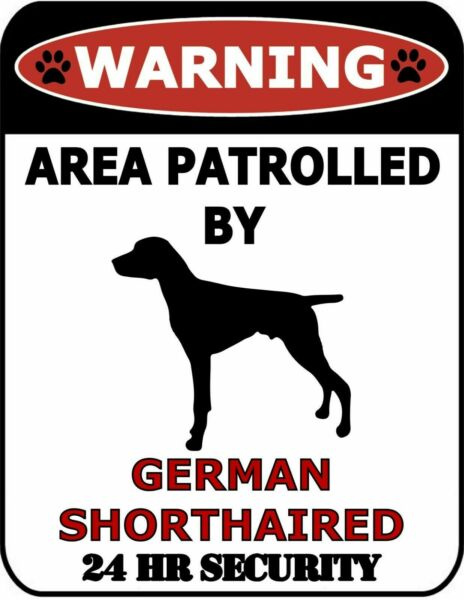 Warning Area Patrolled by German Shorthaired 24 Hour Security Dog Sign SP287