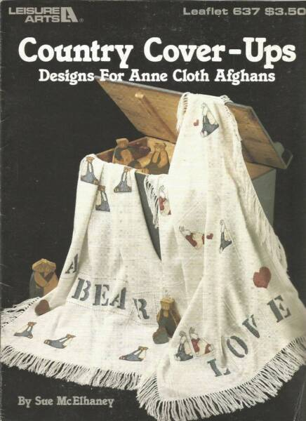 Country Cover Ups Designs for Anne Cloth Afghans Leisure Arts 637 $4.99