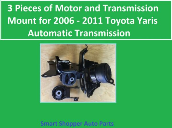 3 Pieces Motor amp; Transmission Mount for 2006 2011 Toyota Yaris Automatic Trans $149.99