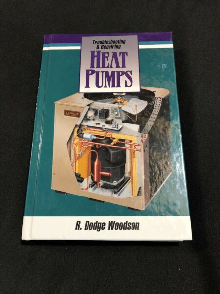 Troubleshooting and Repairing Heat Pumps by Woodson R. Dodge $8.00