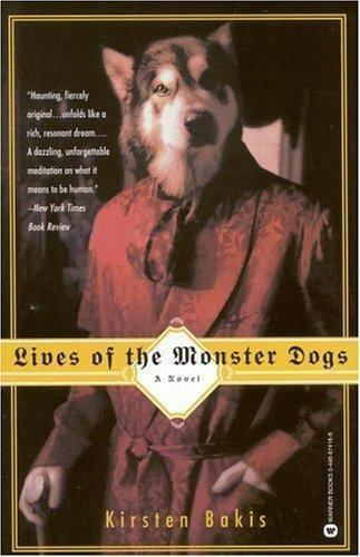 Lives of the Monster Dogs Bakis Kirsten Very Good Book $14.96