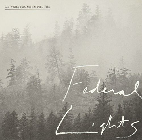 Federal Lights We Were Found in the Fog CD ** Free Shipping**