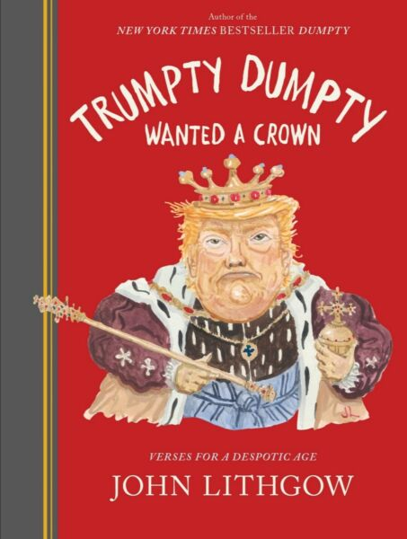 Trumpty Dumpty Wanted a Crown by John Lithgow