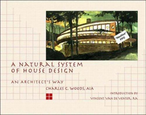 A Natural System of House Design: An Architects Way $8.98