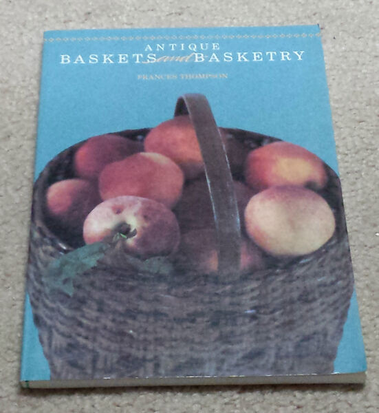 Antique Baskets and Basketry Frances Thompson