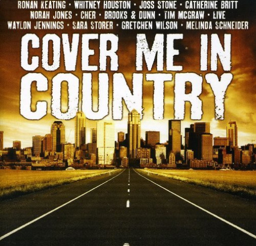 Cover Me In Country Cover Me In Country CD NEW C $50.00