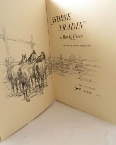Ben K. Green Horse Tradin 1st Edition Copyright 1967 Illustrated Book
