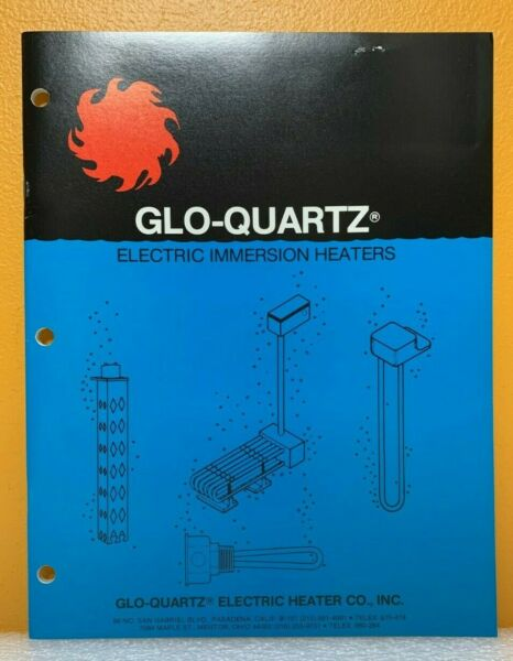 Glo Quartz Electric Heater Co. Inc. Electric Immersion Heaters Catalog. $49.99