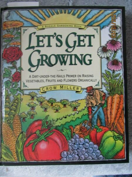 Let#x27;s Get Growing : A Dirt under the Nails Primer on Raising Vegetables Fruits $15.44