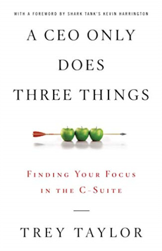 Taylor Trey Ceo Only Does 3 Things BOOK NEW C $23.78