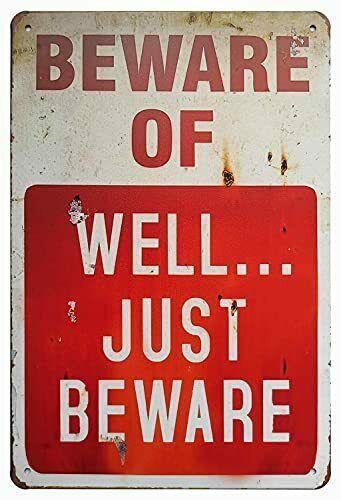 Beware of Well Just Vintage Metal Signs Garage Home Poster Wall Art Pub Bar Deco $14.11