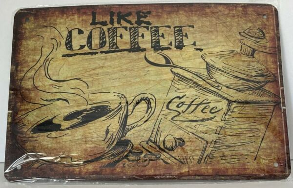 LIKE COFFEE Tin Sign11 3 4quot;W x 7 13 16quot;H