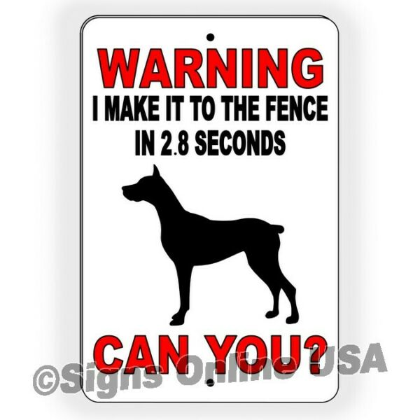 I Make It To The Fence In 2.8 Seconds Can You? Sign Or Decal 6 Sizes beware dogs $5.95