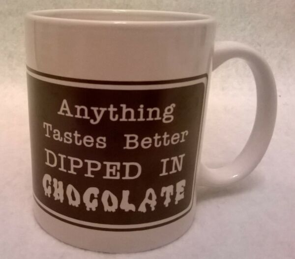 Anything Tastes Better Dipped In Chocolate Coffee Mug
