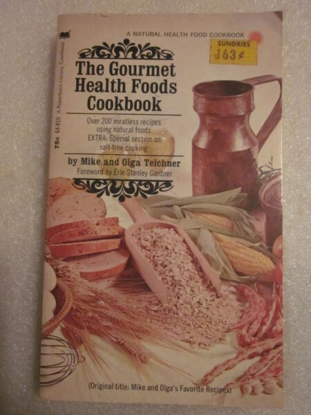 1972 The Gourmet Health Foods Cookbook by Mike and Olga Teichner