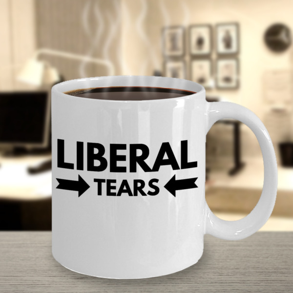 Liberal Tears - Conservative, Alt Right Republican - Political Gift - Coffee Mug