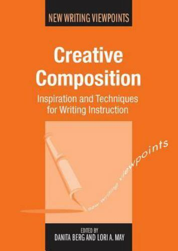 Creative Composition: Inspiration and Techniques for Writing-ExLibrary