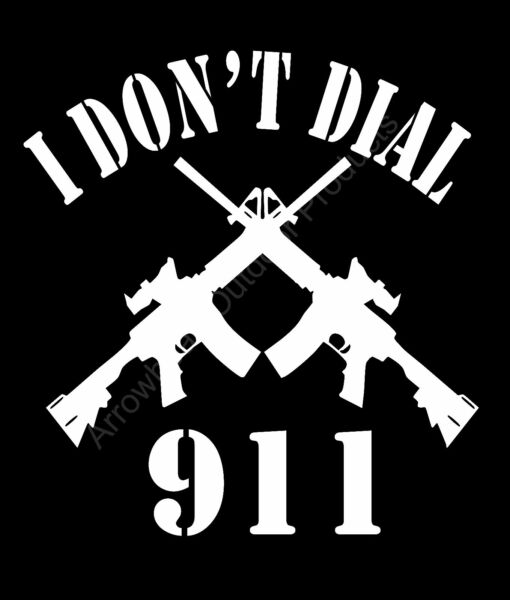 I Don't Dial 911 2A Self Defense Rifles Vinyl Decal Sticker Car Truck Window