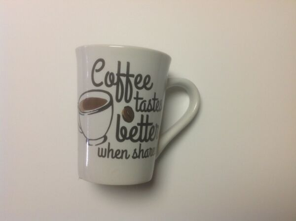Coffee Tastes Better When Shared Coffee Mug