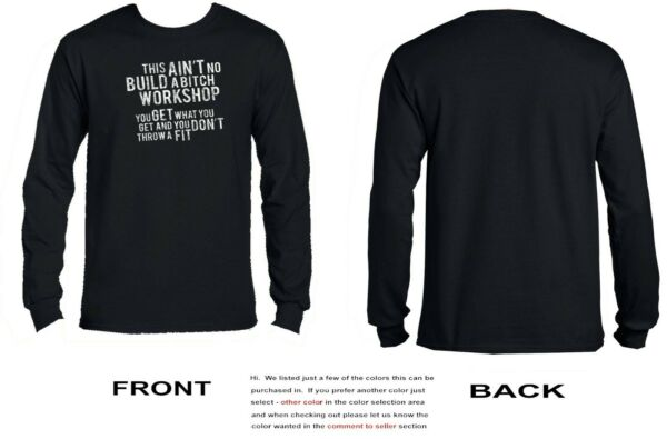 This Ain't No Build A B**** Workshop Longsleeve - Adult Humor - Funny - 3275