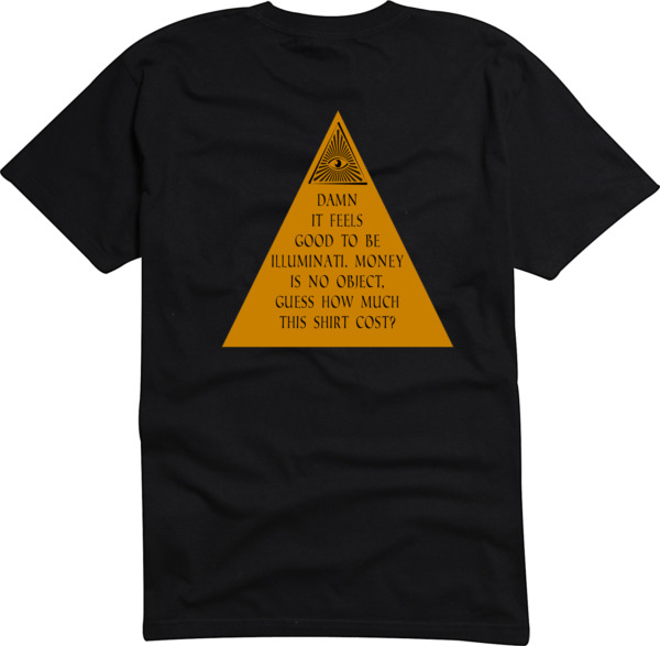 ILLUMINATI CLUB MEMBER SHIRT:  FEELS GOOD TO BE ILLUMINATI PRAYING FOR A MIRACLE