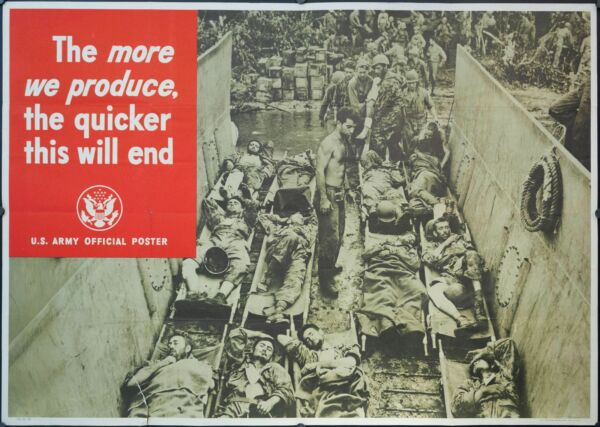 1944 The More We Produce The Quicker This Will End WWII Poster Vintage Original