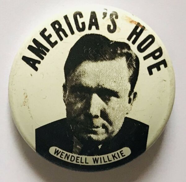 Wendell Willkie Americas Hope Political Campaign Badge Pin Rare Vintage (M24)