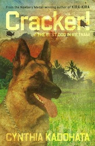 Cracker : The Best Dog in Vietnam Hardcover By Kadohata Cynthia GOOD $3.99