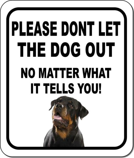 PLEASE DONT LET THE DOG OUT Rottweiler Metal Aluminum Composite Sign $9.99