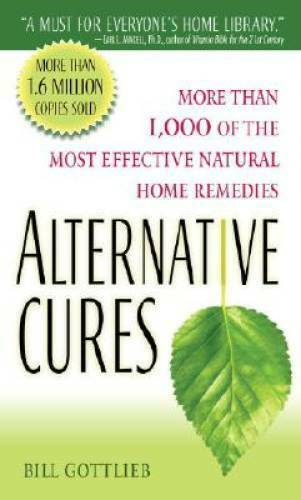 Alternative Cures: More than 1000 of the Most Effective Natural Home R GOOD $3.97