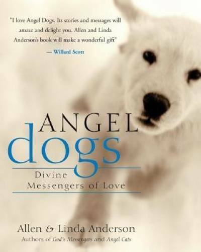 Angel Dogs: Divine Messengers of Love Paperback By Anderson Allen GOOD $3.57