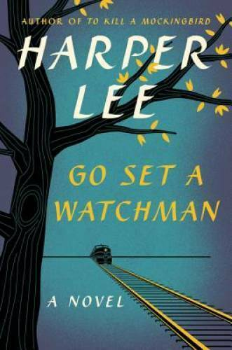 Go Set a Watchman: A Novel - Hardcover By Lee Harper - VERY GOOD
