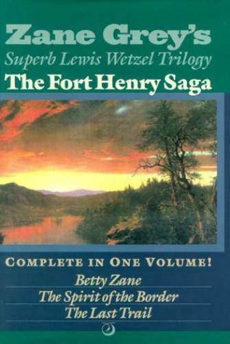The Fort Henry Saga : Complete in One Volume : Betty Zane The Spiri ACCEPTABLE