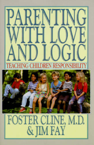 Parenting With Love and Logic : Teaching Children Responsibility GOOD $3.76