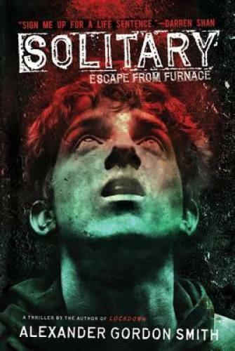 Solitary: Escape from Furnace 2 Paperback By Smith Alexander Gordon GOOD $3.69