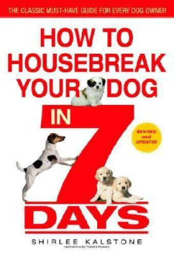 How to Housebreak Your Dog in 7 Days Revised Paperback VERY GOOD $3.69