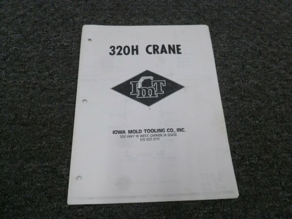 Iowa Mold Tooling IMT 320H Crane Specifications & Parts Catalog Manual