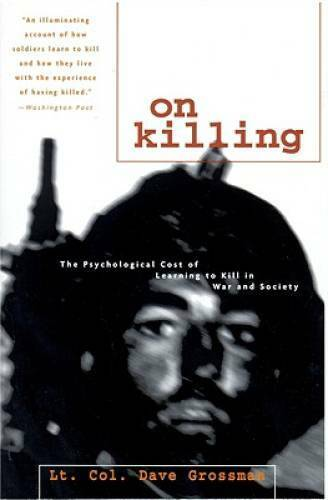 On Killing: The Psychological Cost of Learning to Kill in War and Society GOOD $4.75