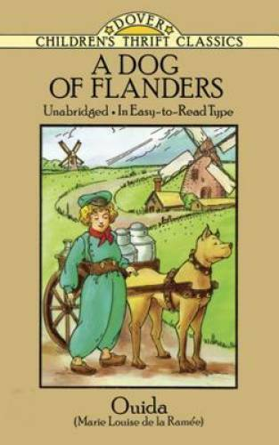 A Dog of Flanders: Unabridged; In Easy to Read Type Dover Children#x27;s Thr GOOD $4.09