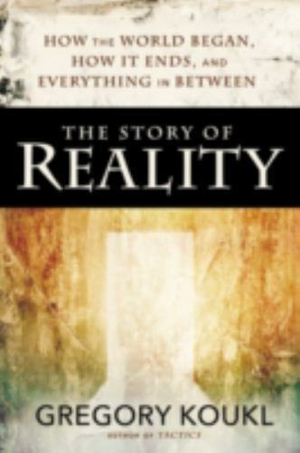 The Story of Reality: How the World Began How It Ends and Everything Important