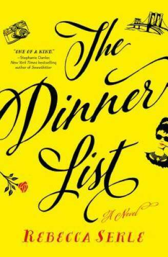 The Dinner List: A Novel Hardcover By Serle Rebecca VERY GOOD