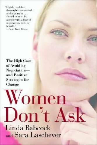 Women Don#x27;t Ask: The High Cost of Avoiding Negotiation and Positive Stra GOOD $3.88