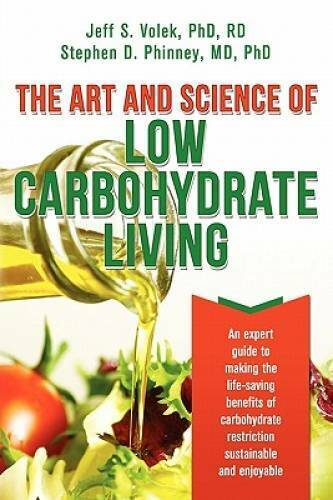 The Art and Science of Low Carbohydrate Living: An Expert Guide to Making GOOD $7.19