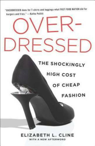 Overdressed: The Shockingly High Cost of Cheap Fashion Paperback GOOD $4.39