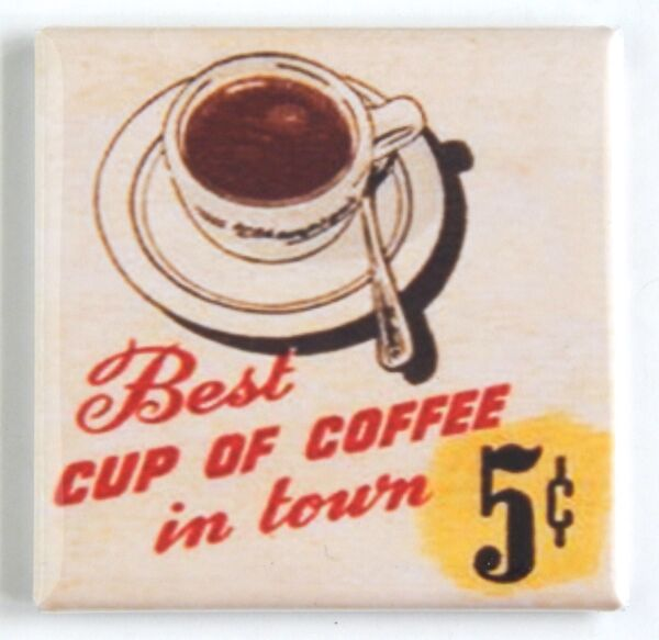 Best Coffee in Town FRIDGE MAGNET sign