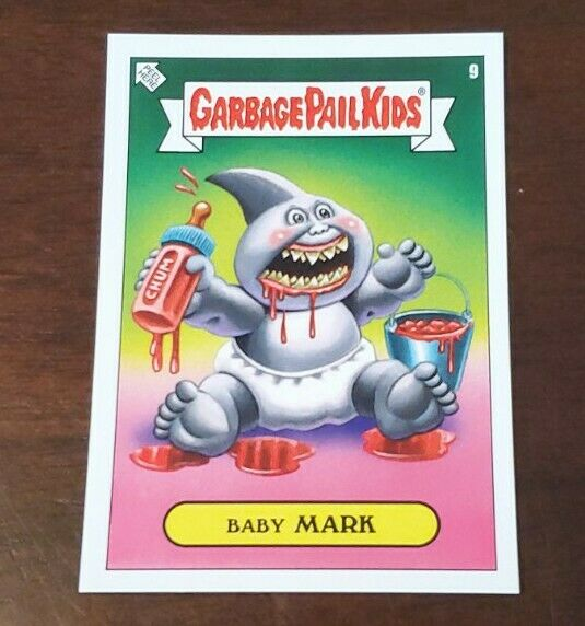 Garbage Pail Kids Topps 2019 Was The Worst  card #9 Baby MARK.